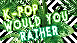 K-Pop Would You Rather #13