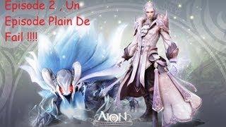 Aion - Episode 2 , Un Episode Plein De Fail - HD