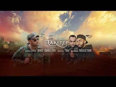 TAKLEEF - JIND DHILLON FT. RAXSTAR & GV New Punjabi Song 2017 OFFICIAL VIDEO