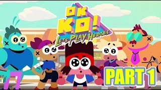 OK K.O.! Let's Play Heroes Gameplay Walkthrough Part 1 - No Commentary
