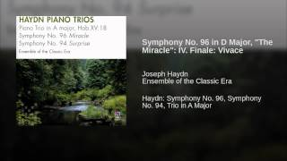 "Symphony No. 96 in D Major, ""The Miracle"": IV. Finale: Vivace"