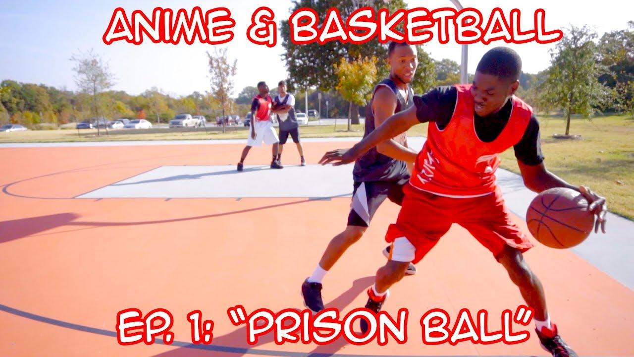 basketball-and-anime-episode-1-prison-ball