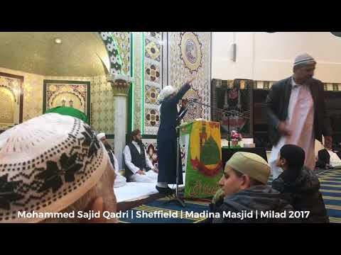 Alhaj Muhammed Sajid Qadri | Sheffield | Madina Masjid | Mehfil E Milad 2017