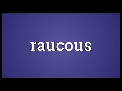 Raucous Meaning