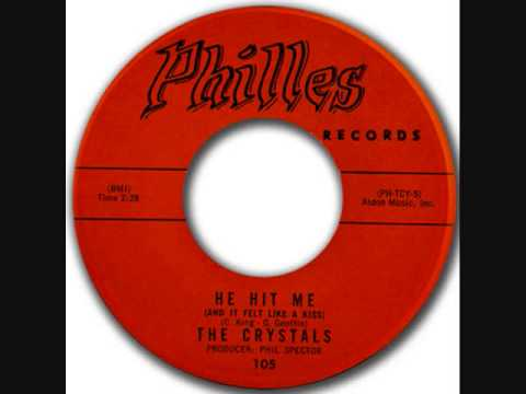 CRYSTALS  He Hit Me (And It Felt Like A Kiss)   1962
