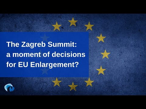 Webinar | Zagreb Summit: a moment of decisions for EU enlargement?