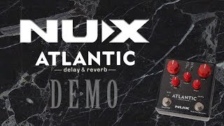 NUX - Atlantic Delay and Reverb - Demo