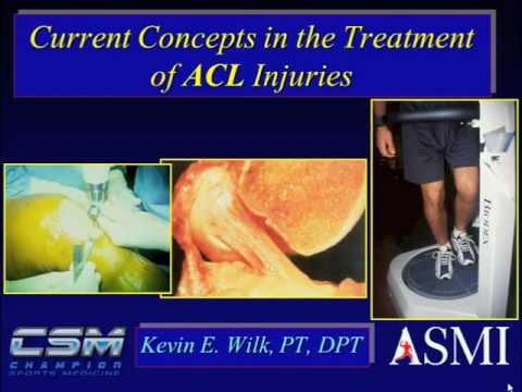 Current Concepts in ACL Rehabilitation - Kevin Wilk