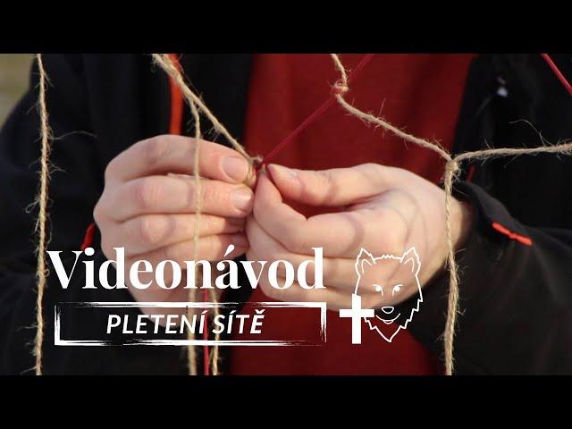 Videonávod - pletení sítě