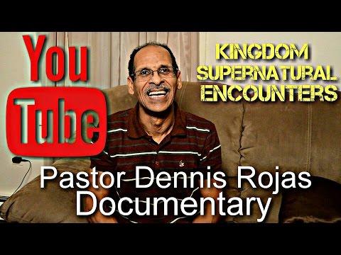 El Documental del Pastor Dennis Rojas.
