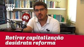 Retirar capitalização desidrata reforma da Previdência | #RodrigoConstantino