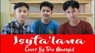 Download lagu ISYFA'LANA COVER BY TRIO MUNSYID TATAKAN