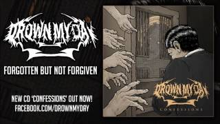 Drown My Day - Forgotten But Not Forgiven