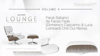 Faruk Sabanci - As Faces Fade (Domenico Cascarino & Luca Lombardi Chill Out Remix)