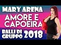 Download AMORE E CAPOEIRA |BALLI DI GRUPPO 2018 |MARY ARENA