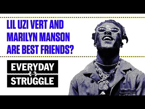 Lil Uzi Vert and Marilyn Manson Are Best Friends?   Everyday Struggle
