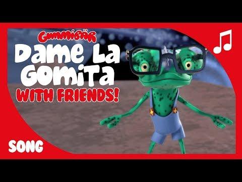Dame La Gomita - Gummibär And Friends - Dame Tu Cosita - El Chombo