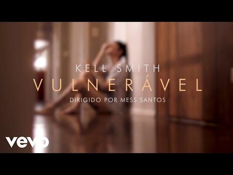 Kell Smith – Vulnerável (Letra)