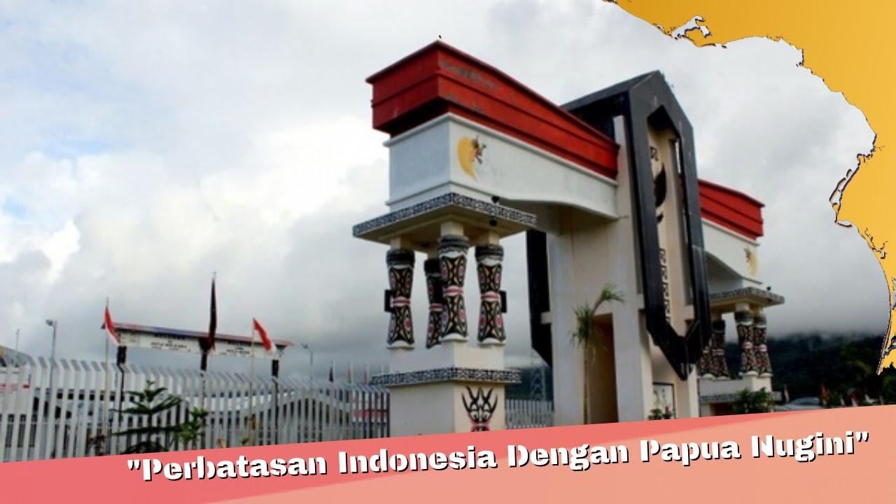 Bagaimana Perbatasan Indonesia Dengan Papua Nugini Dijaga?