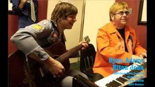 Ryan Adams and Elton John - Mona Lisas And Mad Hatters