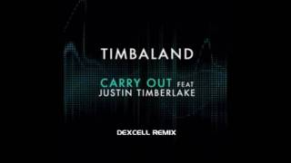 Timbaland ft Justin Timberlake - Carry Out (Dexcell Remix)