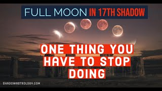 Download Lagu ✋🏻🛑 Full Moon in 17th Shadow - ONE thing You Have to Stop Doing mp3