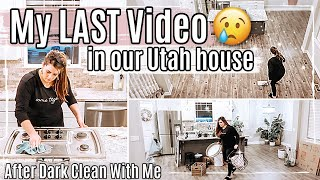 😢 EMOTIONAL AFTER DARK CLEAN WITH ME 2021 :: THE LAST VIDEO IN OUR HOUSE BEFORE WE MOVE TO ARIZONA