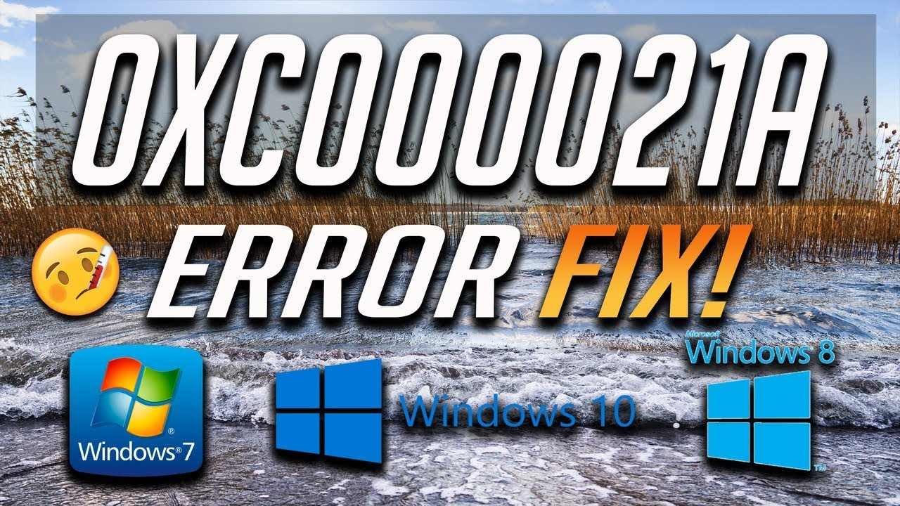 Fix Blue Screen Error 0xc000021a in Windows 10/8/7 - [2019 Solution] by  TechFixIT