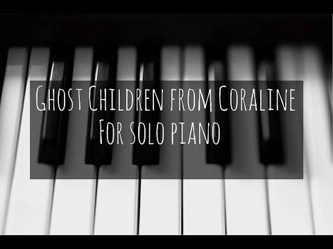 Ghost Children - Coraline - Piano Cover