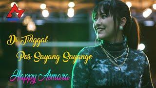 Gambar cover Happy Asmara - Ditinggal Pas Sayang Sayange [OFFICIAL]