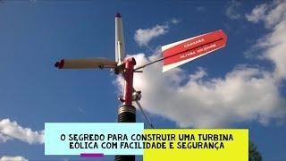O segredo para construir uma turbina eólica com facilidade e segurança