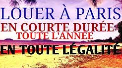 Location courte durée à Paris, en toute légalité.