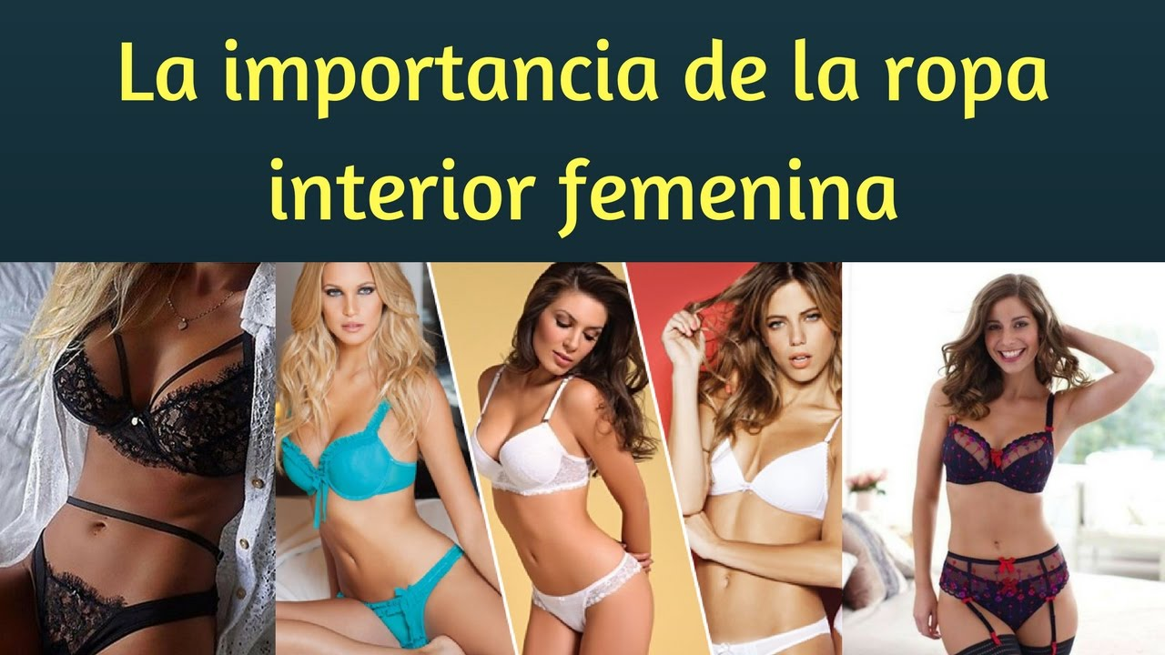 La importancia de la ropa interior femenina - YouTube 5ecd74545d6e