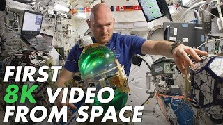 First 8K Video from Space - Ultra HD