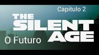The Silent Age 1° Episódio - O FUTURO - Capitulo 2