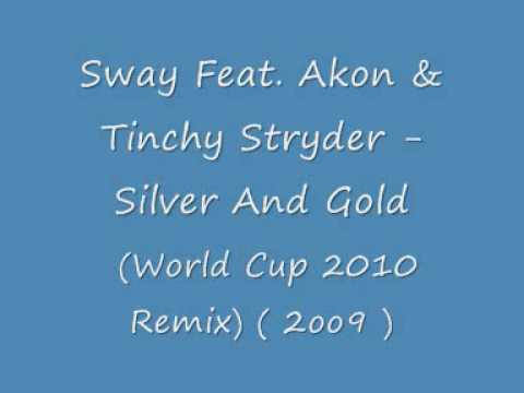 Sway Feat. Akon & Tinchy Stryder - Silver And Gold ( Remix) ( 2oo9 )