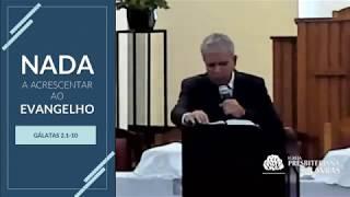 Nada a acrescentar ao Evangelho   Pr Célio Teixeira Júnior