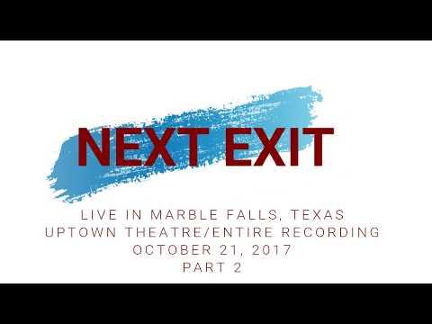 NEXT EXIT PART 2 RECORDING UPTOWN THEATRE, MARBLE FALLS, TEXAS  10.21.2017