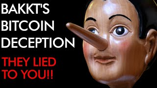 THEY LIED TO YOU - BAKKT'S BITCOIN DECEPTION