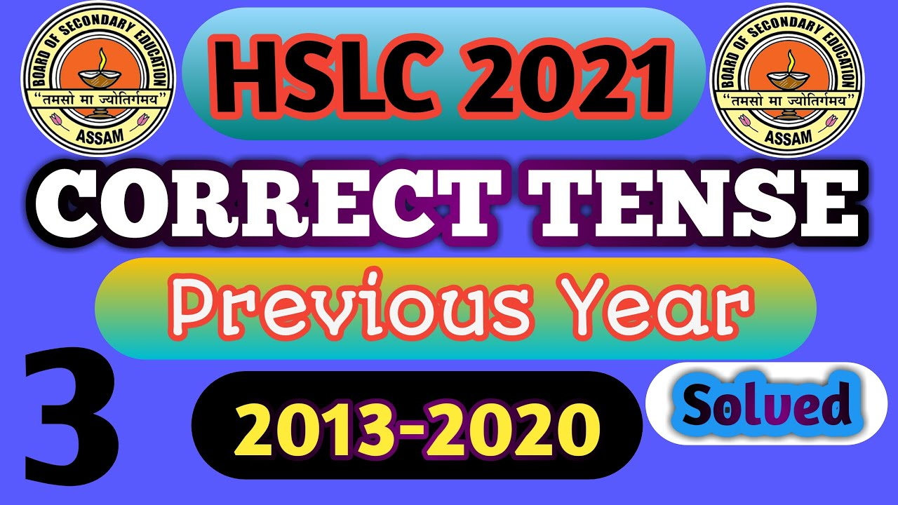 Correct Tense | HSLC 2021 | Most Important Previous Year Solutions | SEBA | Revised Syllabus Of Eng.
