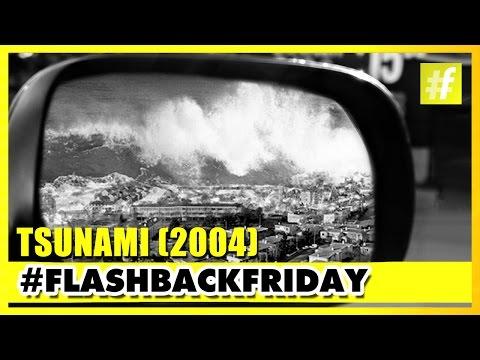 World's Deadliest Tsunami 2004 | #FlashbackFriday