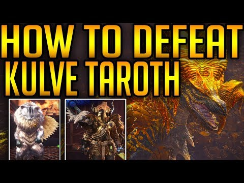 Monster Hunter World: HOW TO DEFEAT KULVE TAROTH! KULVE TAROTH REWARDS! - FULL IN DEPTH GUIDE!