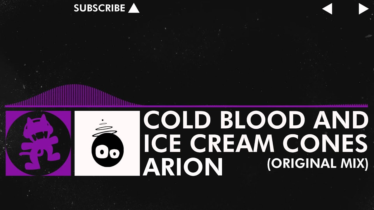 Download [Electro] - Arion - Cold Blood and Ice Cream Cones (Original Mix) [Monstercat Release]