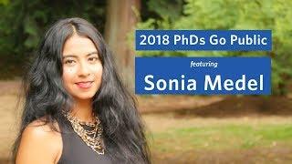 2018 PhDs Go Public: Sonia Medel