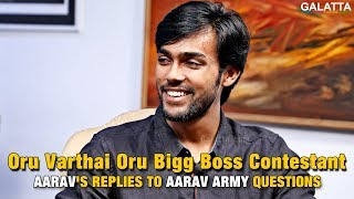 Oru Varthai Oru Bigg Boss Contestant | Aarav's Replies to #Aaravarmy Questions