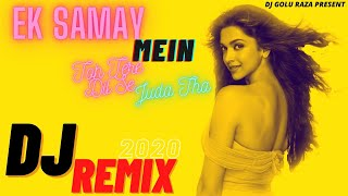 New Version✔Ek Samay Mai To Tere Dil Se Juda tha DJ remix song💘2020 SAD SONG DJ RemiX HindI DJ SONG