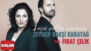 Zeynep Baksi Karatag feat  Firat   elik - Niye   attin Kaslarini         2020 Kalan   Resimi