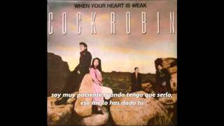 Cock Robin - When your heart is weak (Subtítulos español)