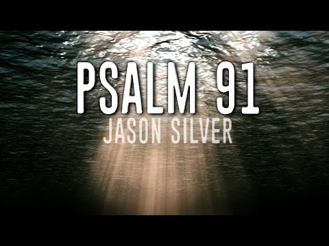 🎤 Psalm 91 Song with Lyrics - My God In Whom I Trust - Jason Silver [WORSHIP SONG]
