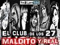 EL CLUB DE LOS 27! MALDITO Y REAL! LA EDAD MALDITA! TENEBROSO! DE MIEDO!